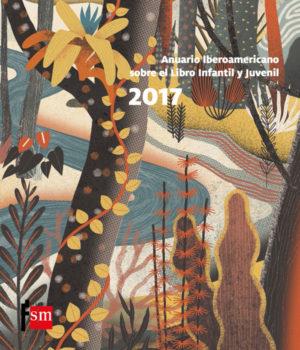 Anuario 2017 Iberoamericano de Literatura Infantil y Juvenil producido por editorial SM.